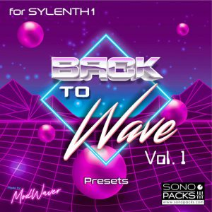 Cover SonoPacks Back To Wave 1 Presets sylenth synth